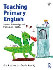 Teaching Primary English : Subject Knowledge and Classroom Practice - 1st Edition book cover