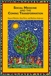 Social Medicine and the Coming Transformation - 1st Edition book cover