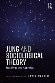 Jung and Sociological Theory - 1st Edition book cover