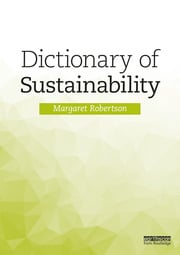 Dictionary of Sustainability - 1st Edition book cover