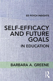 Self-Efficacy and Future Goals in Education - 1st Edition book cover