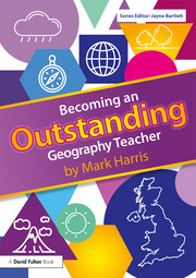 Becoming an Outstanding Geography Teacher - 1st Edition book cover