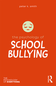 The Psychology of School Bullying - 1st Edition book cover