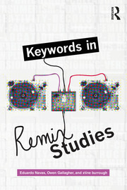 Keywords in Remix Studies - 1st Edition book cover