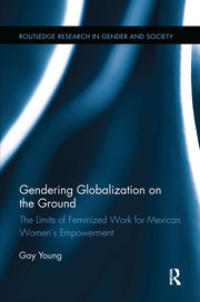 Gendering Globalization on the Ground - 1st Edition book cover