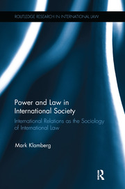 Power and Law in International Society: International Relations as the Sociology of International Law
