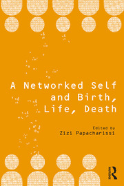 A Networked Self and Birth, Life, Death - 1st Edition book cover