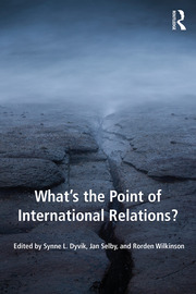 What's the Point of International Relations? - 1st Edition book cover
