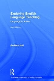Exploring English Language Teaching: Language in Action