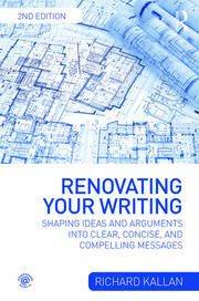 Renovating Your Writing : Shaping Ideas and Arguments into Clear, Concise, and Compelling Messages - 2nd Edition book cover