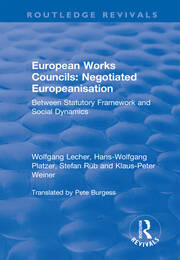 European Works Councils: Negotiated Europeanisation - 1st Edition book cover