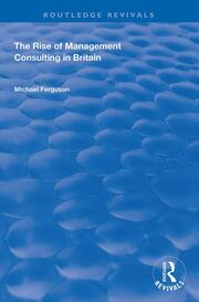 The Rise of Management Consulting in Britain - 1st Edition book cover