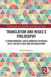 Translation and Hegel's Philosophy: A Transformative, Socio-narrative Approach to A.V. Miller's Cold-War Retranslations