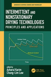 Intermittent and Nonstationary Drying Technologies: Principles and Applications