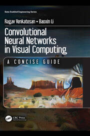Convolutional Neural Networks in Visual Computing : A Concise Guide - 1st Edition book cover