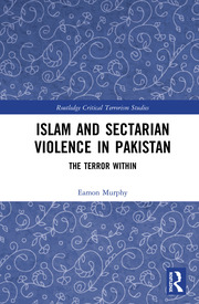Islam and Sectarian Violence in Pakistan: The Terror Within