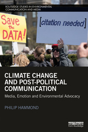 Climate Change and Post-Political Communication : Media, Emotion and Environmental Advocacy book cover