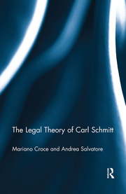 The Legal Theory of Carl Schmitt - 1st Edition book cover