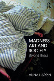 Madness, Art, and Society - 1st Edition book cover