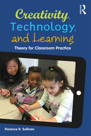 Creativity, Technology, and Learning - 1st Edition book cover
