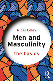 Men and Masculinity: The Basics - 1st Edition book cover
