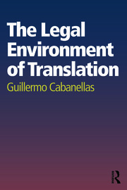 The Legal Environment of Translation - 1st Edition book cover