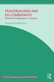 Peacebuilding and Ex-Combatants: Political Reintegration in Liberia