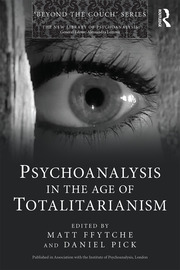 Psychoanalysis in the Age of Totalitarianism - 1st Edition book cover