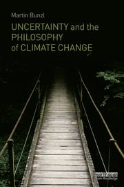 Uncertainty and the Philosophy of Climate Change - 1st Edition book cover