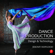 Dance Production : Design and Technology - 1st Edition book cover