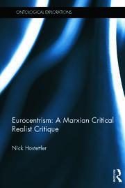 Eurocentrism: a marxian critical realist critique - 1st Edition book cover