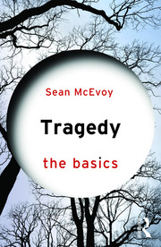 Tragedy: The Basics - 1st Edition book cover