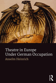 Theatre in Europe Under German Occupation - 1st Edition book cover