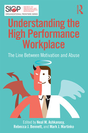 Understanding the High Performance Workplace : The Line Between Motivation and Abuse