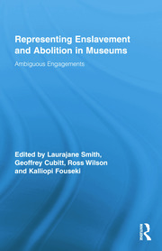 Representing Enslavement and Abolition in Museums - 1st Edition book cover