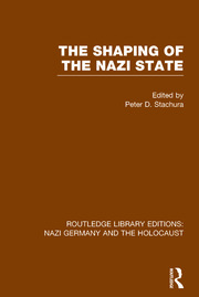 The Shaping of the Nazi State (RLE Nazi Germany & Holocaust) - 1st Edition book cover