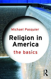 Religion in America: The Basics - 1st Edition book cover