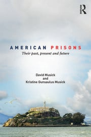 American Prisons : Their Past, Present and Future - 1st Edition book cover
