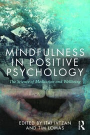 Mindfulness in Positive Psychology : The Science of Meditation and Wellbeing - 1st Edition book cover
