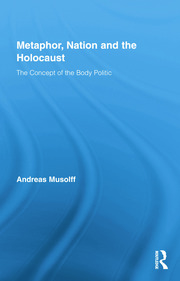 Metaphor, Nation and the Holocaust: The Concept of the Body Politic