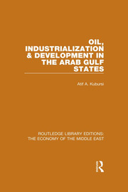 Oil, Industrialization and Development in the Arab Gulf States - 1st Edition book cover