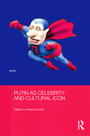 Putin as Celebrity and Cultural Icon - 1st Edition book cover