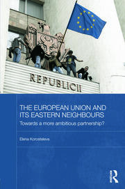 The European Union and its Eastern Neighbours - 1st Edition book cover