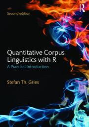 Quantitative Corpus Linguistics with R - 2nd Edition book cover
