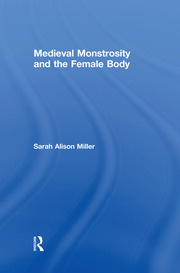 Medieval Monstrosity and the Female Body - 1st Edition book cover