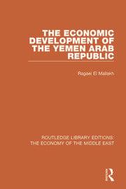 The Economic Development of the Yemen Arab Republic - 1st Edition book cover
