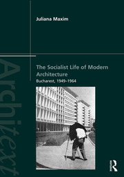 The Socialist Life of Modern Architecture - 1st Edition book cover