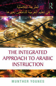 The Integrated Approach to Arabic Instruction - 1st Edition book cover