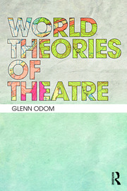 World Theories of Theatre - 1st Edition book cover