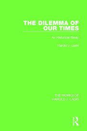 The Dilemma of Our Times (Works of Harold J. Laski) - 1st Edition book cover